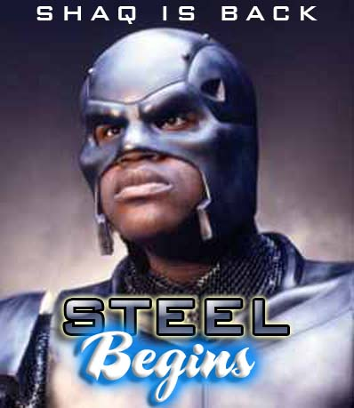 """From the creators of SHAQ FU comes Steel Begins!"""